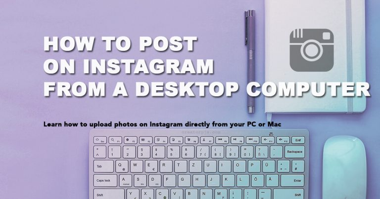 How to post on Instagram from a PC or Mac