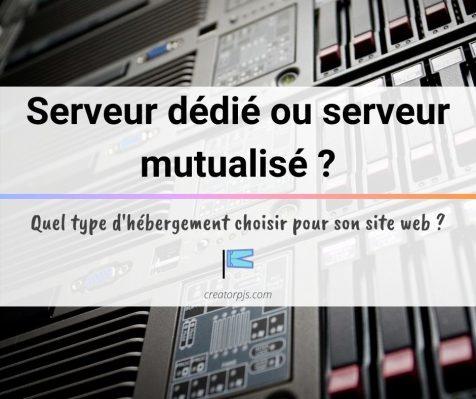 Serveur dédié ou serveur mutualisé