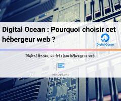 Article Digital Ocean : Pourquoi choisir cet hébergeur web ? Mon avis