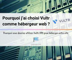 Article Vultr VPS : Pourquoi j'ai migré vers cet hébergeur web ? Mon avis