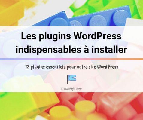 Les plugins WordPress indispensables