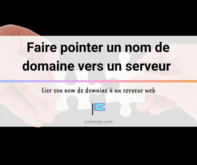 Faire pointer un nom de domaine vers un serveur
